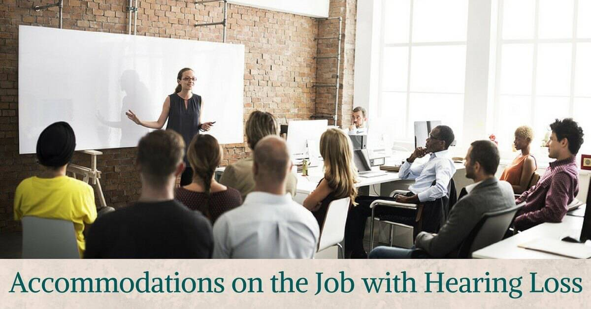 accommodations on the job for those with hearing loss