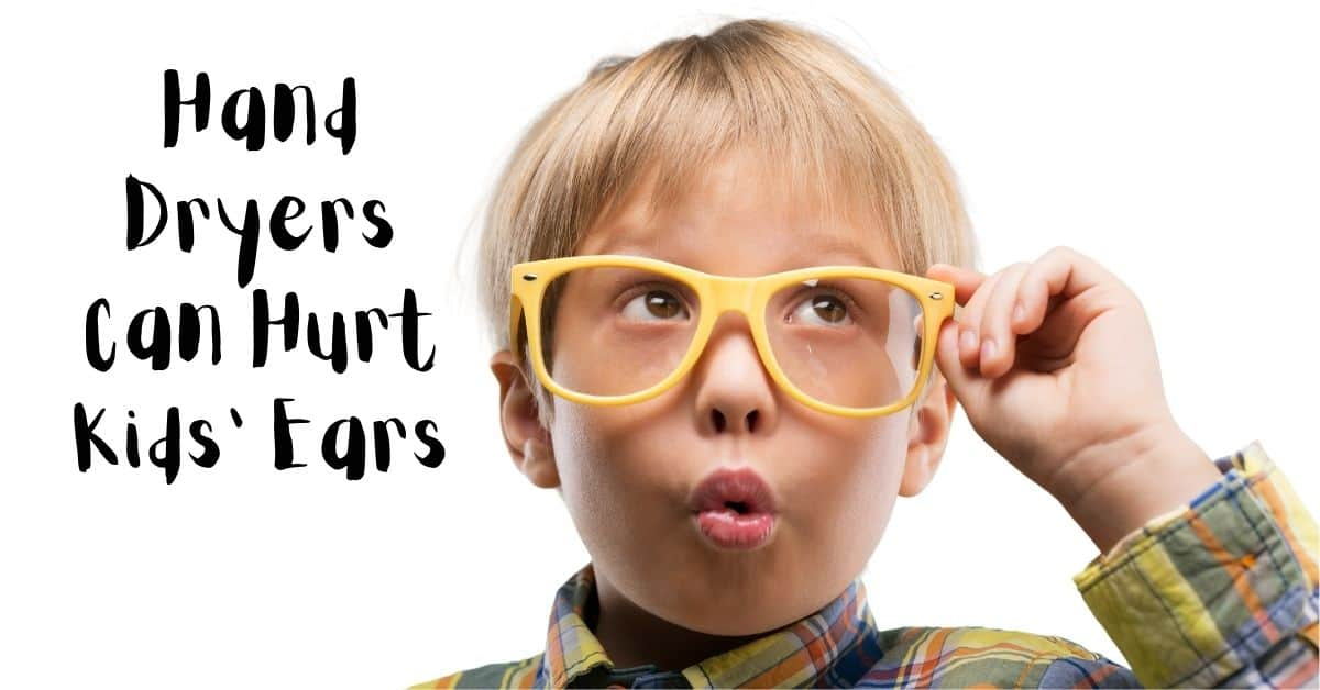 Hand Dryers Can Hurt Kids' Ears