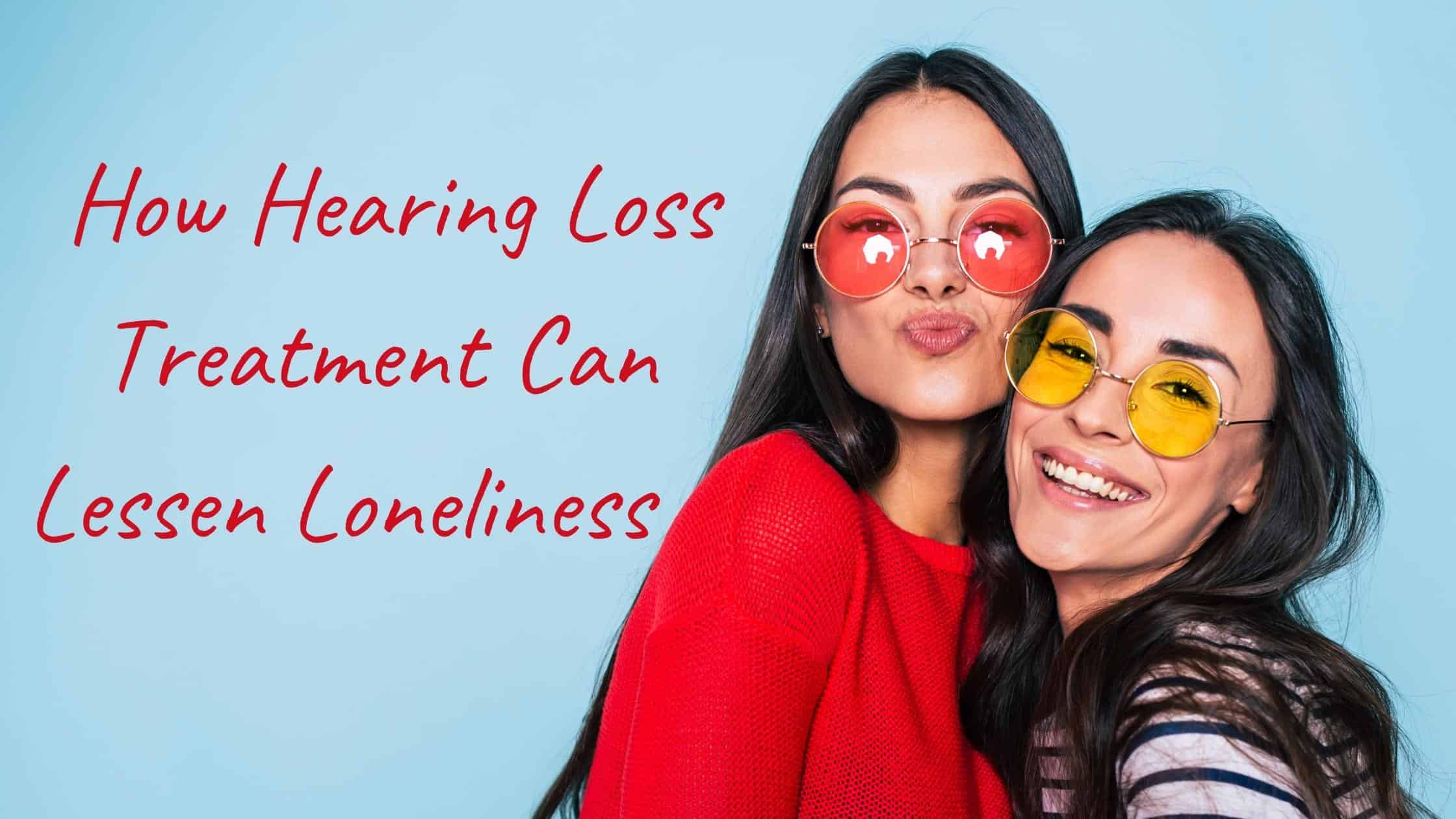 How-Hearing-Loss-Treatment-Can-Lessen-Loneliness