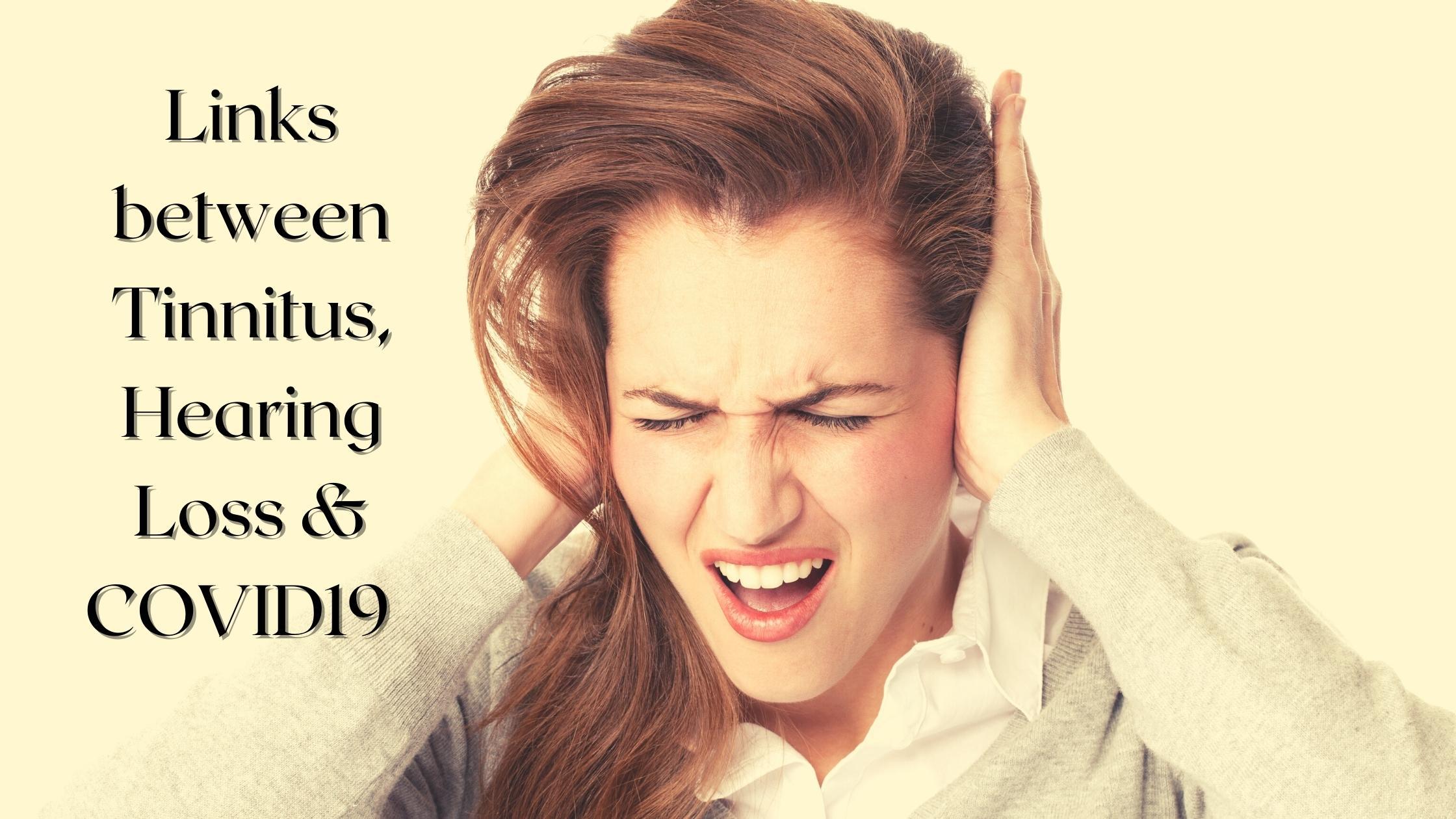 Links between Tinnitus, Hearing Loss & COVID19