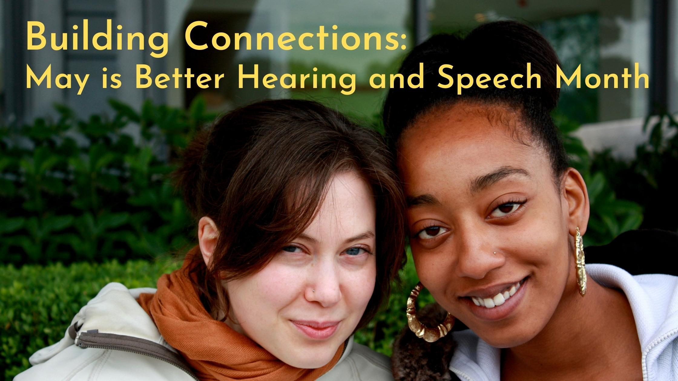 Building Connections May is Better Hearing and Speech Month(2)